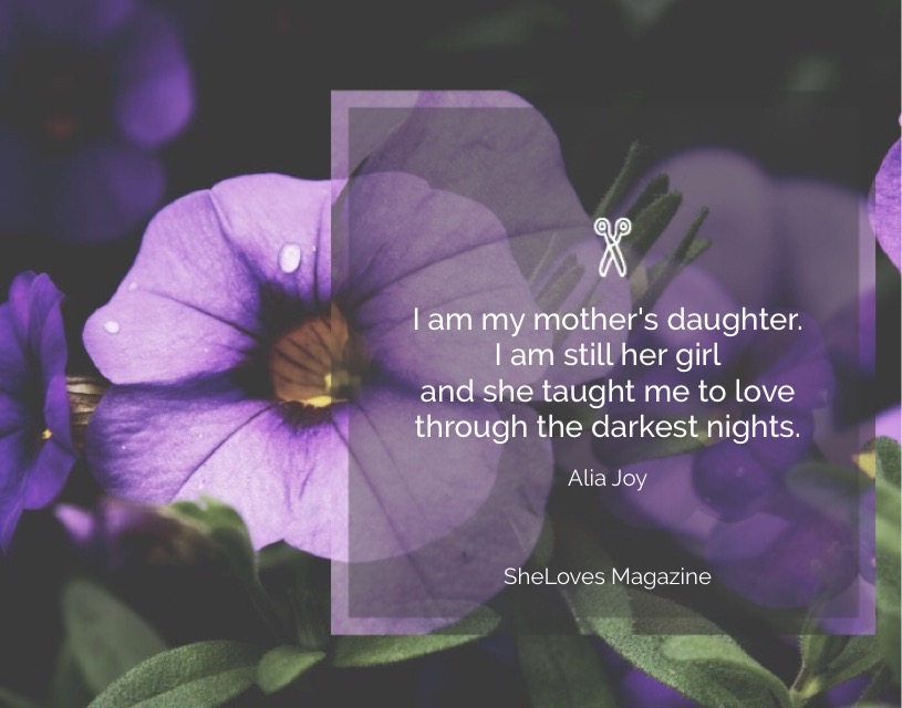 I Am My Mother's Daughter: A SheLoves Post